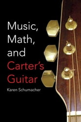 Music, Math, and Carter's Guitar ebook by Karen Schumacher