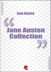 Jane Austen Collection - Emma, Lady Susan, Mansfield Park, Northanger Abbey, Persuasion, Pride and Prejudice, Sense and Sensibility ebook by Jane Austen
