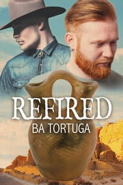 Refired ebook by BA Tortuga,Maria Fanning