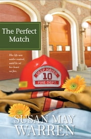 The Perfect Match ebook by Susan May Warren