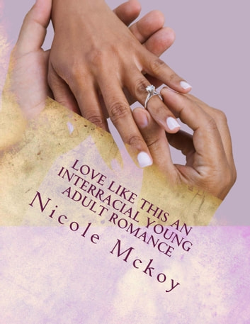Love Like This (Interracial Young Adult Romance) ebook by Nicole Mckoy