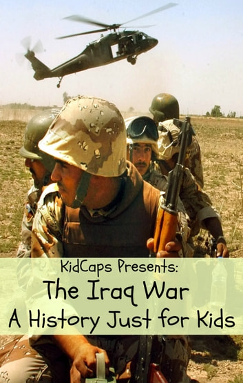 The Iraq War A History Just For Kids Ebook By Kidcaps