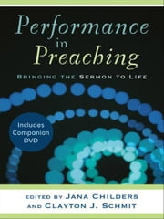 Performance in Preaching (Engaging Worship) - Bringing the Sermon to Life ebook by Jana Childers,Clayton J. Schmit