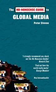 The No-Nonsense Guide to Global Media ebook by Peter Steven
