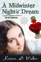A Midwinter Night's Dream ebook by Kristen S. Walker
