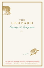 The Leopard - A Novel ebook by Giuseppe Di Lampedusa