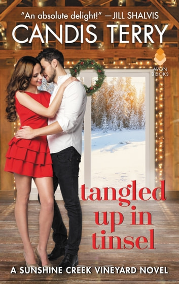 Tangled Up in Tinsel - A Sunshine Creek Vineyard Novel ebook by Candis Terry