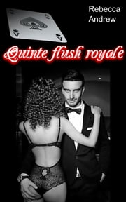 Quinte flush royale ebook by Rebecca Andrew
