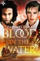 Blood In The Water ebook by Tami Veldura