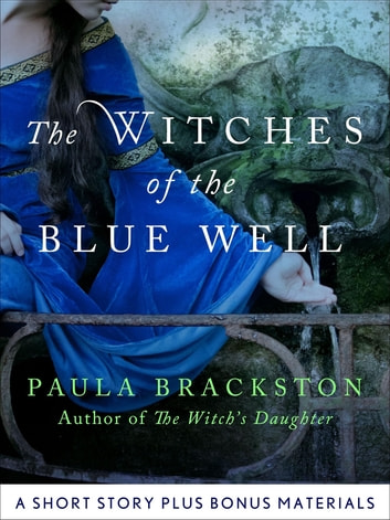 The Witches of the Blue Well - Thoughts on Writing The Winter Witch ebook by Paula Brackston