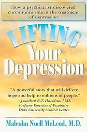 Lifting Depression - The Chromium Connection ebook by Malcolm Noell McLeod M.D.