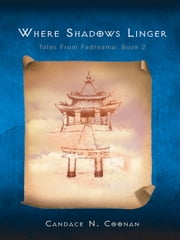 Where Shadows Linger - Tales from Fadreama: Book 2 ebook by Candace N. Coonan