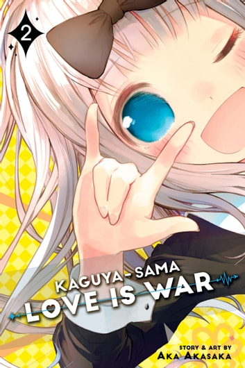 Kaguya-sama: Love Is War, Vol. 2 ebook by Aka Akasaka