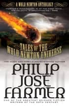 Tales of the Wold Newton Universe ebook by Philip Jose Farmer