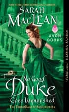 No Good Duke Goes Unpunished - The Third Rule of Scoundrels ebook by Sarah MacLean