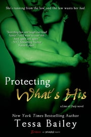 Protecting What's His ebook by Tessa Bailey
