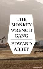 The Monkey Wrench Gang ebook by Edward Abbey