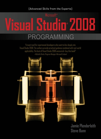 Microsoft Visual Studio 2008 Programming ebook by Jamie Plenderleith,Steve Bunn