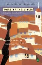 Voice of the Violin ebook by Andrea Camilleri, Stephen Sartarelli