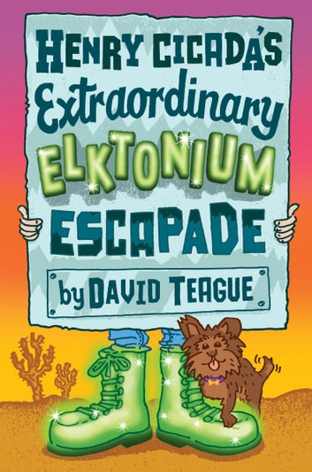 Henry Cicada's Extraordinary Elktonium Escapade ebook by David Teague