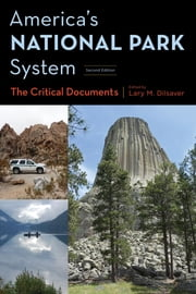 America's National Park System - The Critical Documents ebook by Lary M. Dilsaver,Jonathan B. Jarvis