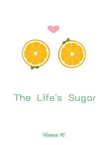 The Life's Sugar ebook by Fiona K