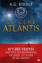 Le Gène Atlantis - La Trilogie Atlantis, T1 ebook by