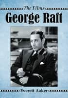 George Raft ebook by Everett Aaker