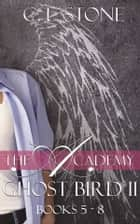 Ghost Bird - The Academy Omnibus Part 2 ebook by C. L. Stone