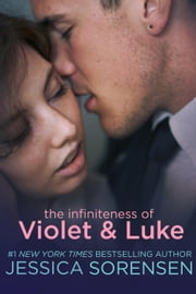 The Infiniteness of Violet and Luke ebook by Jessica Sorensen