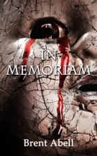 In Memoriam ebook by Brent Abell