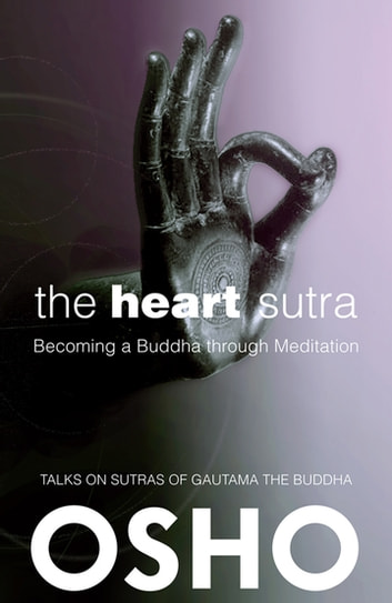 The Heart Sutra - Becoming a Buddha through Meditation ebook by Osho