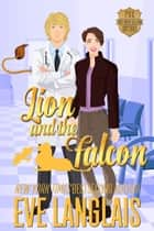 Lion and the Falcon ebook by Eve Langlais