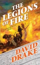 The Legions of Fire - The Books of the Elements, Volume One ebook by David Drake
