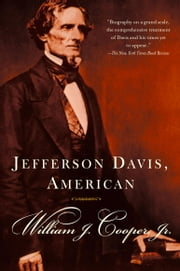 Jefferson Davis, American ebook by William J. Cooper