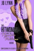 The Hitwoman and the Neurotic Witness ebook by