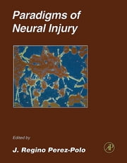 Paradigms of Neural Injury ebook by P. Michael Conn,J. Regino Perez-Polo