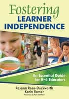 Fostering Learner Independence ebook by Roxann Rose-Duckworth,Karin Ramer