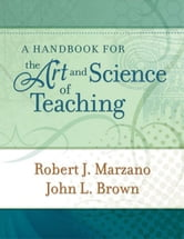A Handbook for the Art and Science of Teaching ebook by Marzano, Robert J.