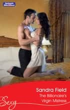The Billionaire's Virgin Mistress ebook by Sandra Field