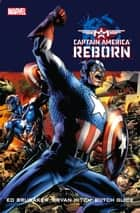 Captain America - Reborn ebook by Ed Brubaker, Bryan Hitch, Jackson Guice