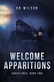 Welcome Apparitions ebook by BD Wilson