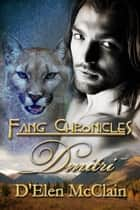 Fang Chronicles: Dmitri ebook by D'Elen McClain