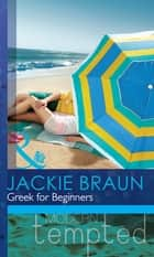 Greek for Beginners (Mills & Boon Modern Tempted) 電子書 by Jackie Braun