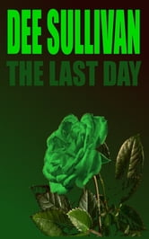 The Last Day ebook by Dee Sullivan