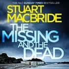 The Missing and the Dead (Logan McRae, Book 9) audiobook by Stuart MacBride