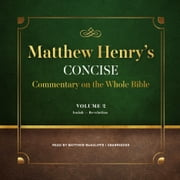 Matthew Henry's Concise Commentary on the Whole Bible, Vol. 2 - Jeremiah–Revelation audiobook by Matthew Henry