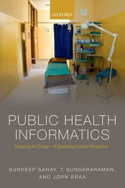 Public Health Informatics - Designing for change - a developing country perspective ebook by Kobo.Web.Store.Products.Fields.ContributorFieldViewModel