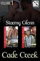 The Cade Creek Collection, Volume 1 ebook by Stormy Glenn