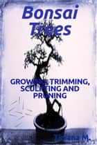 Bonsai Trees ebook by Tiziana M.